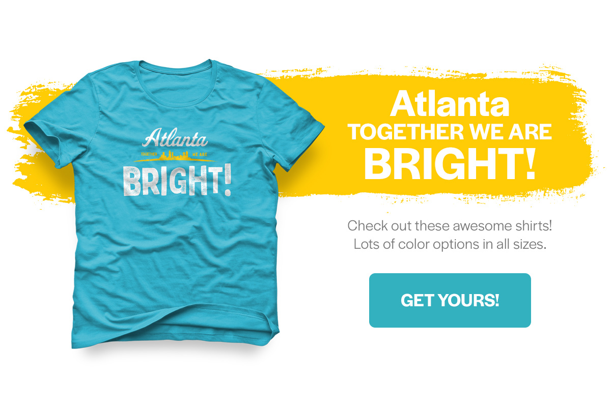 Atlanta - Together we are BRIGHT!